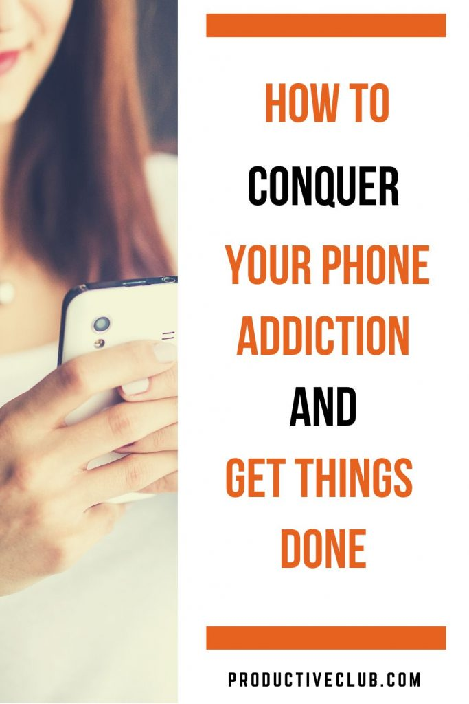 get rid of phone addiction productivity