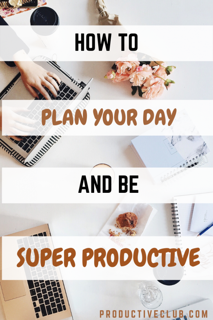 Planning your day productivity tips