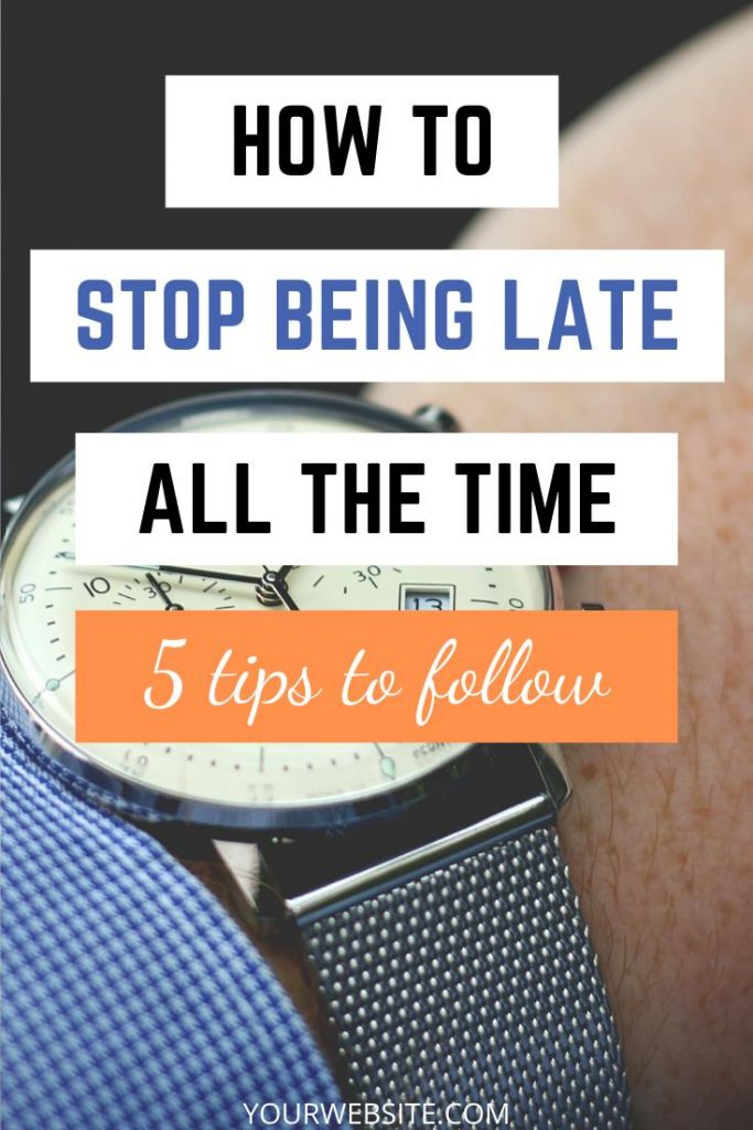 being late how to manage time punctual