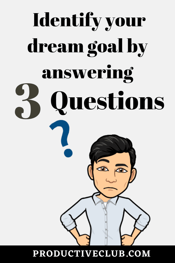 Identify your goal with 3 questions