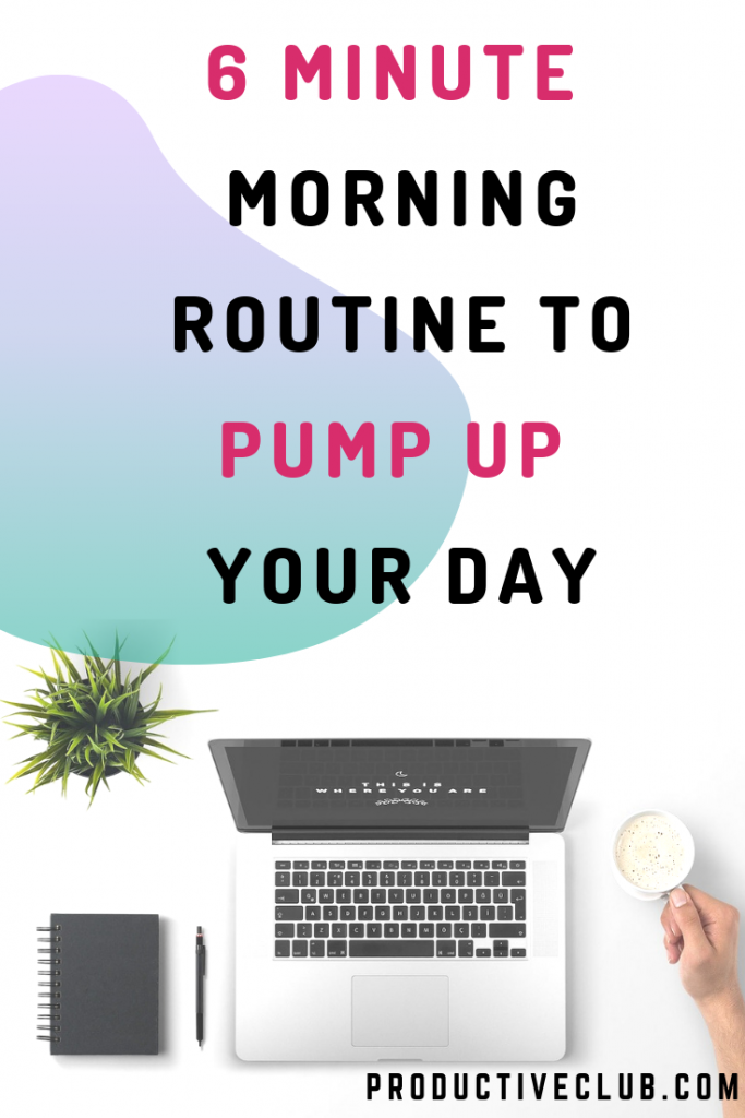 6 Minute morning routine