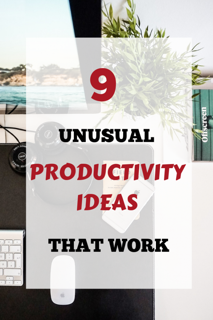 Unusual productivity ideas