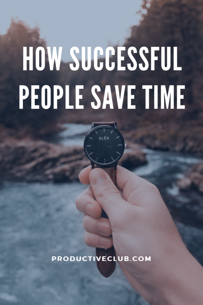 How successful people save time