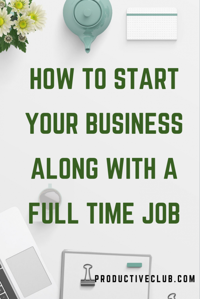 How to start your business with a full time job