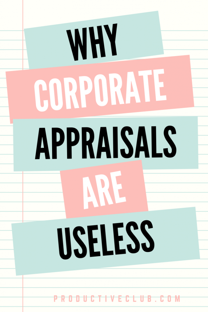 Why corporate appraisals are useless
