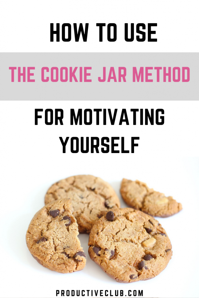 motivation tips self motivated david goggins cookie jar method