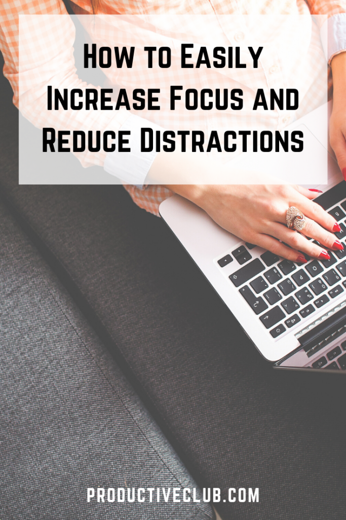How to improve focus and concentration and reduce distractions