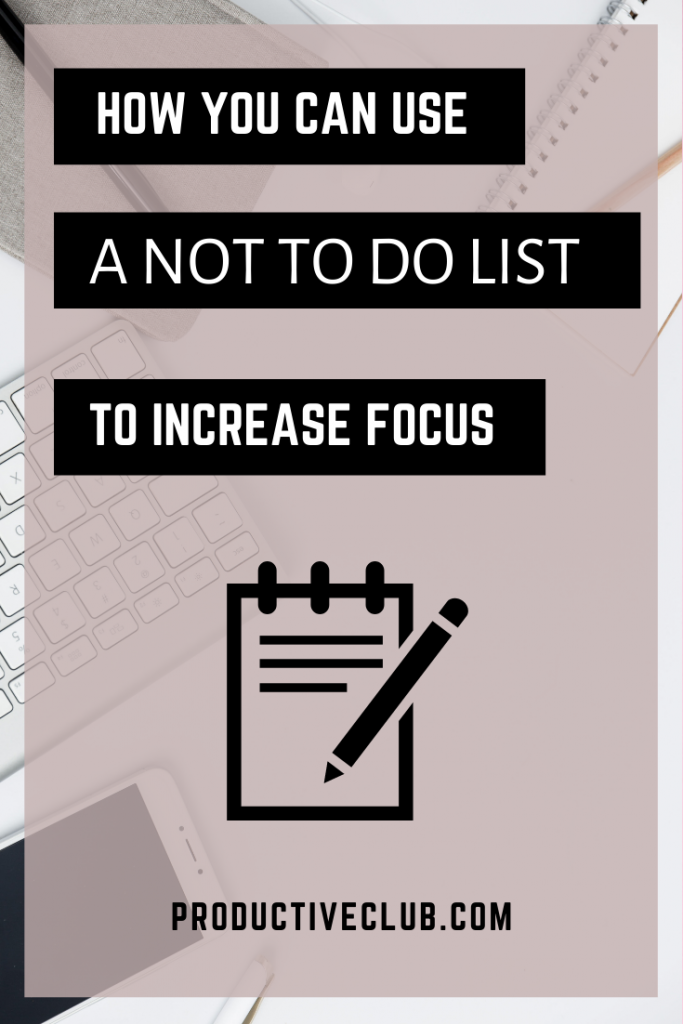 How to use a not to do list to improve focus