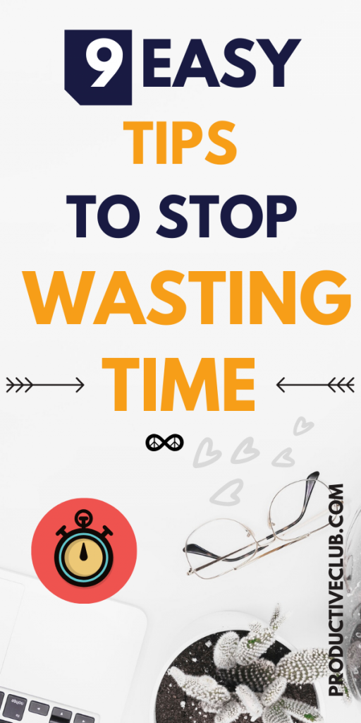 Time management tips - How to stop wasting time