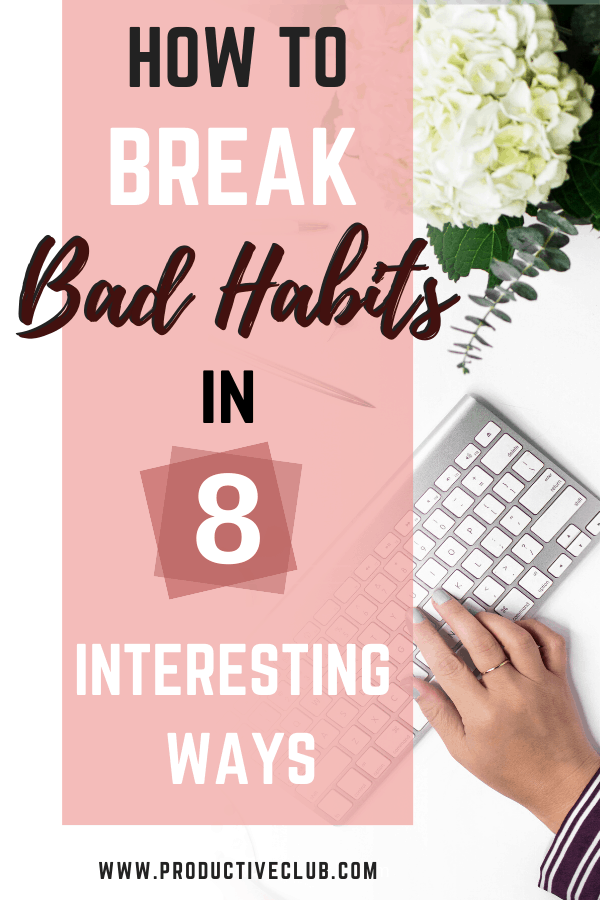 how to create a habit forming habits breaking bad habits