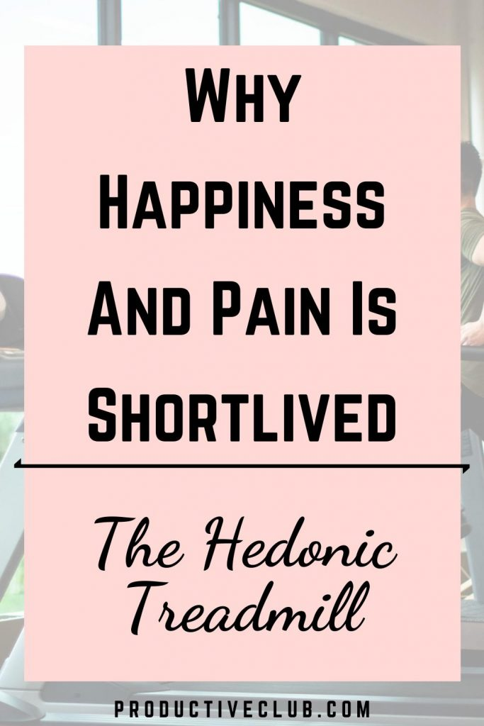 Hedonic treadmill happiness and discomfort